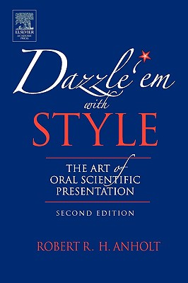 Dazzle 'em With Style By Anholt, Robert R. H.