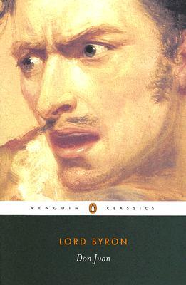 Don Juan By Byron, George Gordon Byron, Baron/ Steffan, T. G./ Steffan, E./ Pratt, Willis Winslow